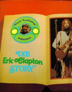 Für RSO/Polydor veröffentlichte ich in den 70er Jahren eine LP mit dem Titel 'Frank Laufenberg präsentiert die Eric Clapton Story'. War natürlich viel zu früh - seine Geschichte ging jya noch viel Jahre weiter. Alleridngs waren nciht wenige der Meinung, die könnte ob viler Dinge, die sich Eric einwarf, auch bald zu Ende sein. Clapton schaffte es, sich aus seiner Drogen- und Alkoholsucht zu befreien, und seien Geschichte geht bis in die heutigen Tage.